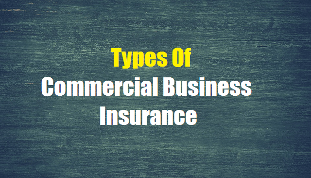 Commercial Business Insurance Types