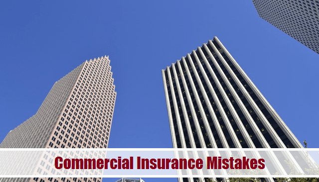 Commercial Insurance Mistakes