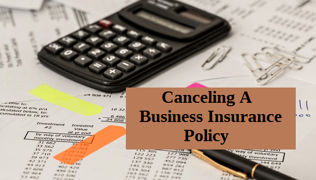 Canceling A Business Insurance Policy